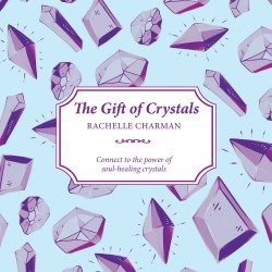 The Gift of Crystals